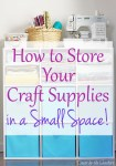 How to Store Your Craft Supplies in a Small Space