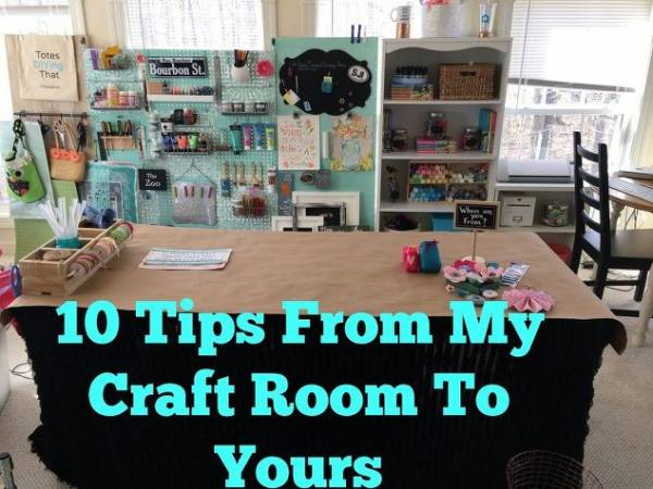 10 Tips From My Craft Room To Yours