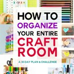 Organize Your Craft Room in 30 Days