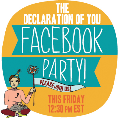 The Declaration of You Facebook Party