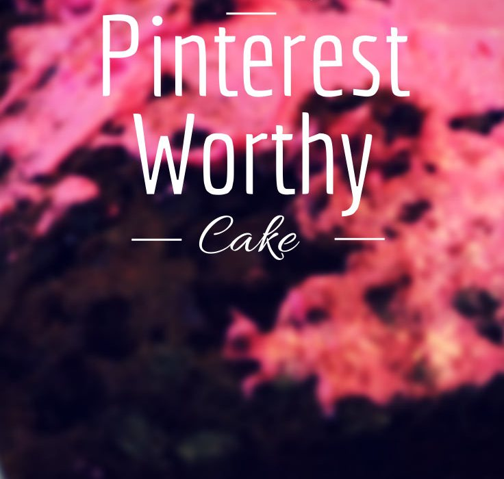 make a pinterest worthy cake