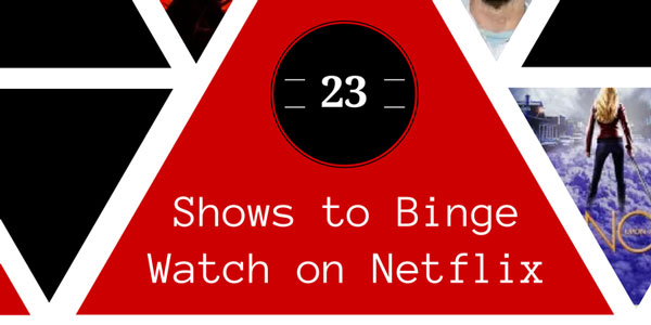 23 shows to binge watch on Netflix
