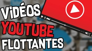 youtube détacher overlay bulle regarder