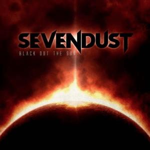 Sevendust - Black Out The Sun