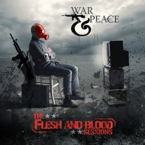 War and Peace - The Flesh and Blood Sessions