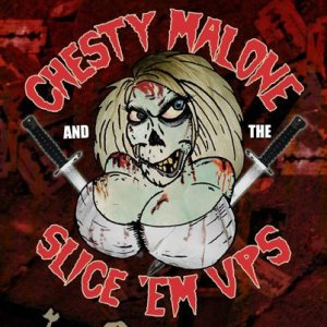 Chesty Malone and the slice em ups