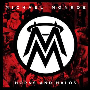 Michael Monroe - Horns and Halos