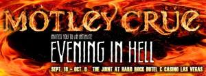 Motley Crue Evening in Hell