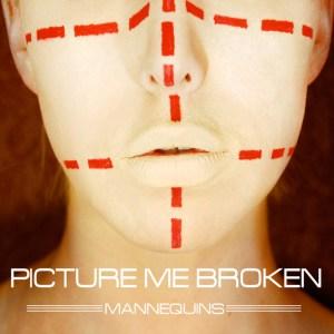 PICTURE ME BROKEN - Mannequins