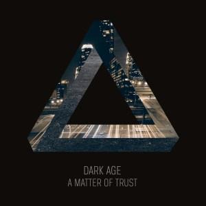 Dark Age - A Matter of Trust