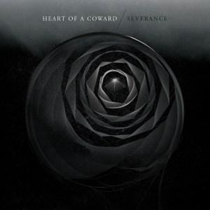 Heart of a Coward - Severance