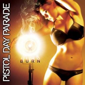 Pistol Day Parade - Burn