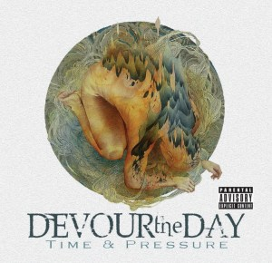 Devour The Day Time And Pressure
