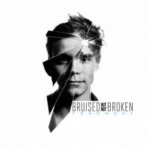 Bruised Not Broken - Fragment