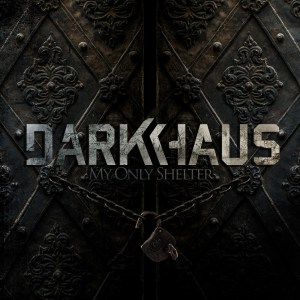 Darkhaus - My Only Shelter