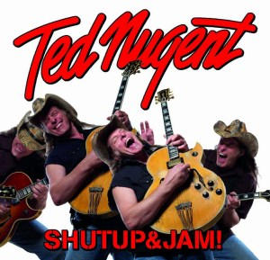 Ted Nugent Shut Up And Jam