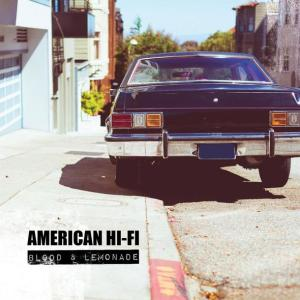American Hi Fi Blood n Lemonade