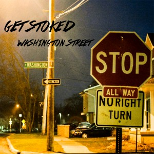 Get Stoked - Washington Street EP