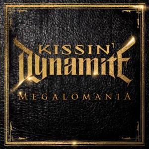Kissin' Dynamite-Megalomania