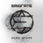 Emigrate – Silent So Long