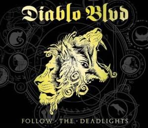 Diablo Blvd - Follow The Deadlights
