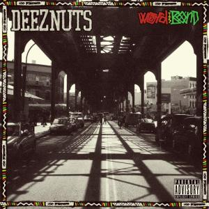Deeznuts - Word Is Bond