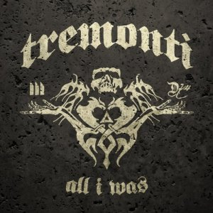 Tremonti - All I Was 2012