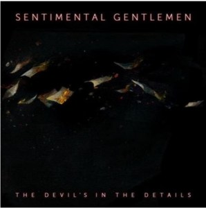 Sentimental Gentlemen - The Devils In The Details