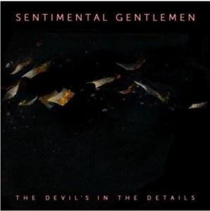 Sentimental Gentlemen - The Devils In The Details