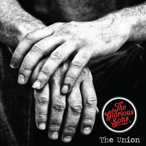 The Glorious Sons - The Union crop
