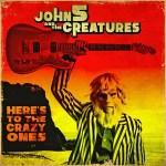 John 5 - Heres To Crazy