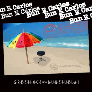 Bun E Carlos-Greetings From Bunezuela