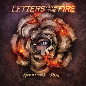 LETTERS FROM THE FIRE - Worth The Pain