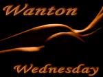wanton wednesdays - join the Wanton Fun