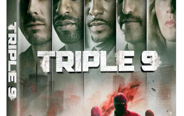 'Triple 9'; Available On Digital HD May 17 & On Blu-ray & DVD May 31, 2016 From Universal 13