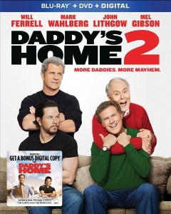 [Blu-Ray Review] 'Daddy's Home 2': Available On 4K Ultra HD, Blu-ray & DVD February 20, 2018 From Paramount 1