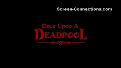 [Blu-Ray Review] 'Once Upon A Deadpool': Now Available On Blu-ray & Digital From Fox Home Ent 2