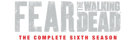 'Fear The Walking Dead: The Complete Sixth Season'; Arrives On Blu-ray & DVD August 31, 2021 From Lionsgate 4