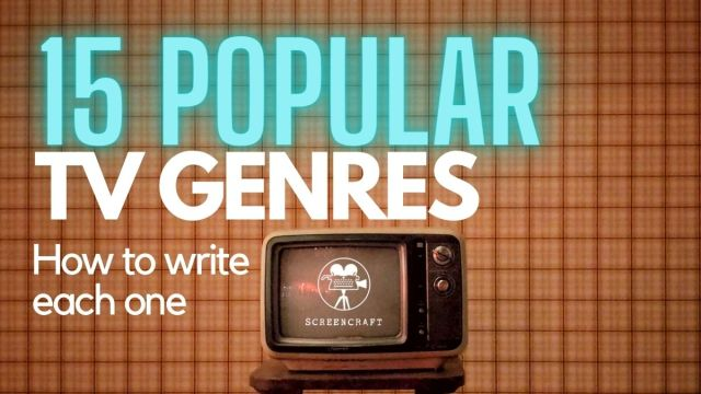 How to Write for TV: 30 Most Popular Television Genres - ScreenCraft