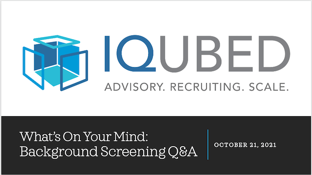 What's on YOUR Mind: Background Screening Q&A with IQubed