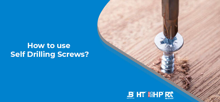 How to use Self Drilling Screws?