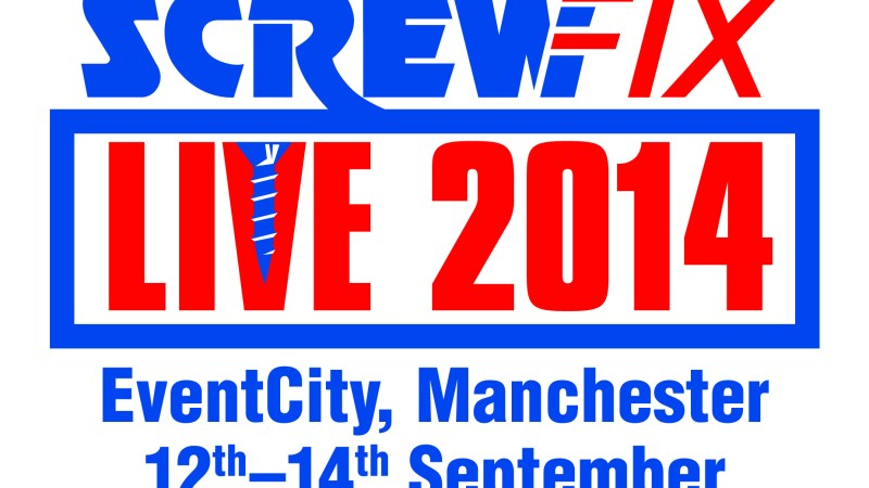 Screwfix Live  announces 2014 dates and exhibitor registration opens