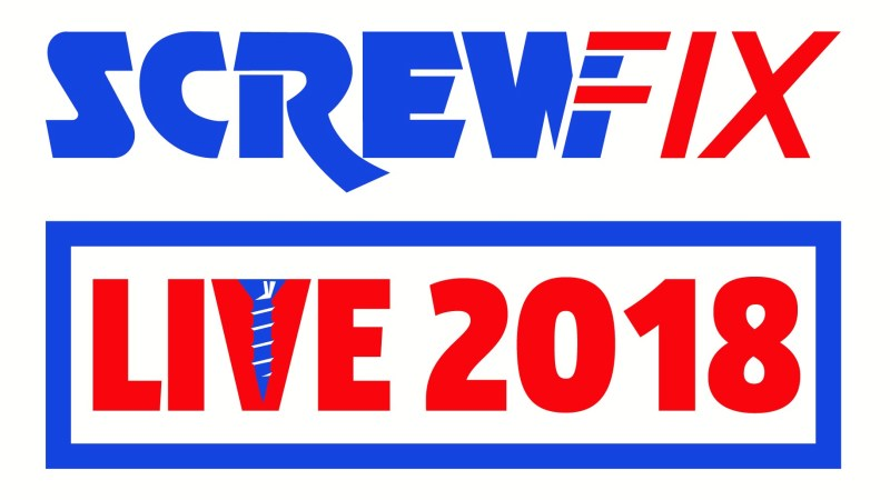 Screwfix LIVE is back for 2018!