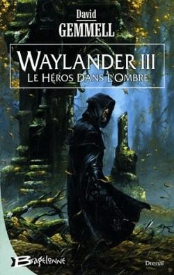 le cycle de drenai waylander III, le heros dans l'ombre