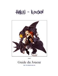 Hakai Kousen, le guide du joueur