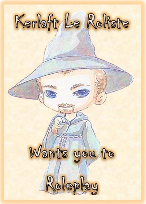 Kerlaft-le-roliste-wants-you-to-Roleplay