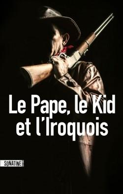 le-pape-le-kid-et-l-iroquois