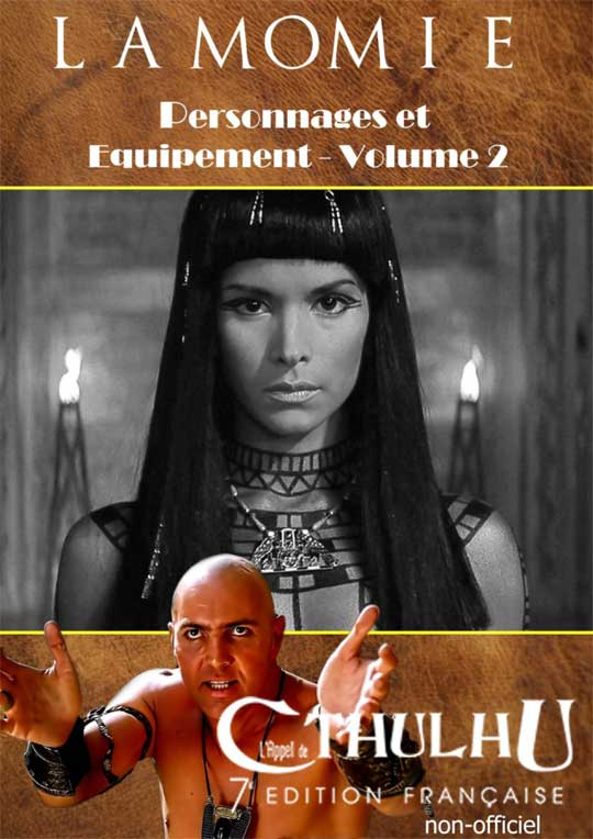 La Momie - Personnages et Equipement Volume 2