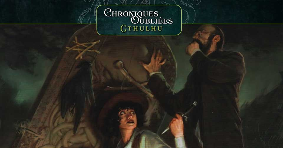 Chroniques Oubliées Cthulhu