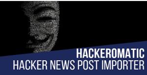 Hackeromatic Hacker News News Post Generator Plugin